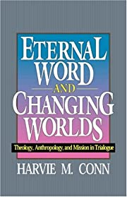 Eternal Word and Changing Worlds –…