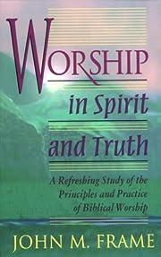 Worship in Spirit and Truth – tekijä:…