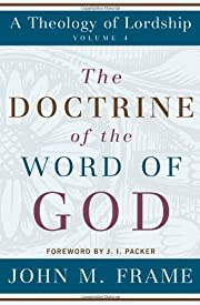 The Doctrine of the Word of God (A Theology…
