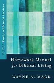 A Homework Manual for Biblical Living:…