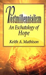 Postmillennialism: An Eschatology of Hope av…