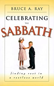 Celebrating the Sabbath: Finding Rest in a…