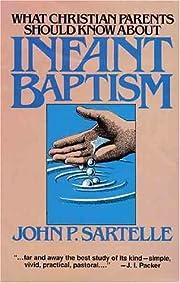 Infant Baptism – tekijä: John P. Sartelle