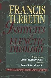 Institutes of Elenctic Theology Vol. 2 de…