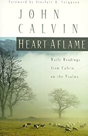 Heart Aflame: Daily Readings from Calvin on…