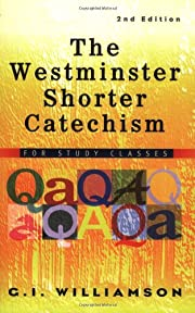 The Westminster Shorter Catechism: For Study…