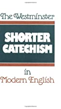 The Westminster Shorter Catechism in Modern…