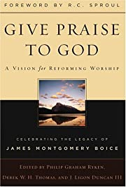 Give Praise to God: A Vision for Reforming…