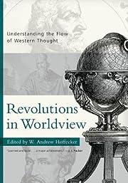 Revolutions in Worldview: Understanding the…