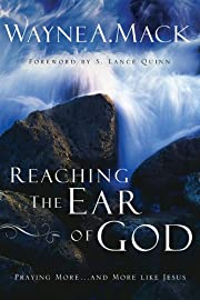 Reaching the Ear of God: Praying More . . .…