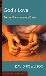 God's Love: Better Than Unconditional…
