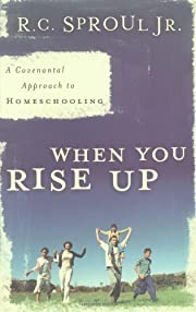 When You Rise Up: A Covenantal Approach to…