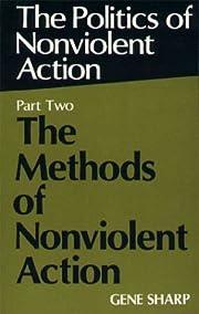 Politics of Nonviolent Action, Part Two: The…