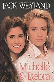 Michelle and Debra – tekijä: Jack Weyland