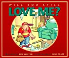 Will You Still Love Me? by Rick Walton