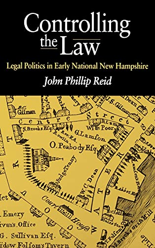Controlling the Law: Legal Politics in Early National New Hampshire, Reid, Susan