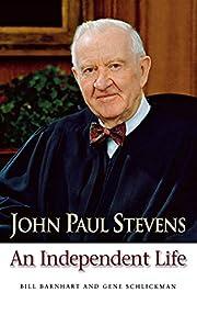 John Paul Stevens: An Independent Life –…