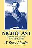 Nicholas I : Emperor and autocrat of all the Russias / [by] W. Bruce Lincoln