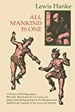 All mankind is one : a study of the disputation between Bartolomé de Las Casas and Juan Ginés de Sepúlveda in 1550 on the intellectual and religious capacity of the American Indians