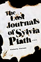 The Lost Journals of Sylvia Plath: A Novel…