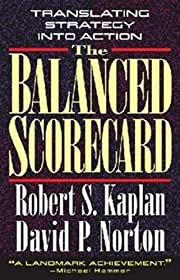 The Balanced Scorecard: Translating Strategy…