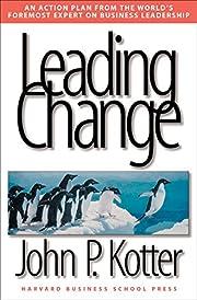 Leading change av John P. Kotter