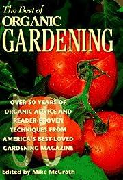 The Best of Organic Gardening: Over 50 Years…