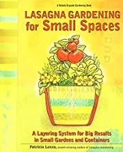 Lasagna gardening for small spaces : a…