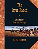 The Imus Ranch: Cooking for Kids and Cowboys