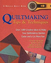 Quiltmaking Tips And Techniques: Over 1,000…