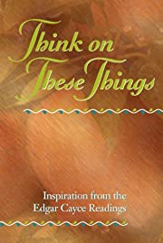 Think on These Things door Edgar Cayce
