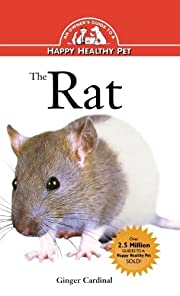 The Rat: An Owner's Guide toa Happy Healthy…