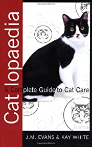 Catlopaedia: A Complete Guide to Cat Care…