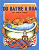 To bathe a boa / by C. Imbior Kudrna