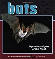 Bats: Mysterious Flyers of the Night (A…