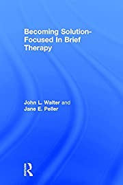 Becoming Solution-Focused In Brief Therapy…