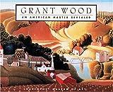 Grant Wood : an American master revealed / Brady M. Roberts ... [et al.]