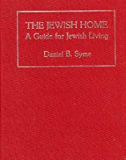 The Jewish Home: A Guide for Jewish Living…