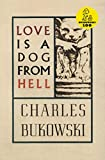 Love is a Dog From Hell, Bukowski, Charles