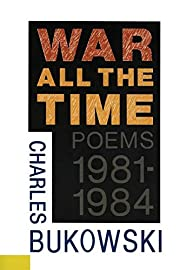 War All the Time (Poems 1981-1984) by…