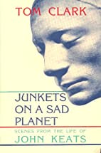 Junkets on a Sad Planet: Scenes from the…
