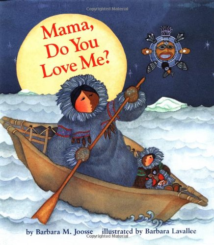 Mama, Do you Love Me? by Barbara M. Joose