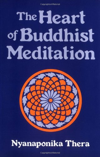 The Heart of Buddhist Meditation, by Thera, N