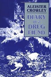 Diary of a Drug Fiend av Aleister Crowley