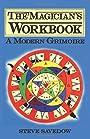 The Magician's Workbook: A Modern Grimoire - Steve Savedow