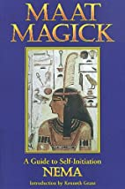 Maat Magick: A Guide to Self-Initiation by…
