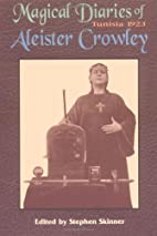 Magical Diaries of Aleister Crowley, 1923-25…