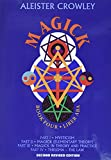 Magick : Liber ABA, book four, parts I-IV / Aleister Crowley, with Mary Desti and Leila Waddell ; edited, annotated, and introduced by Hymenaeus Beta