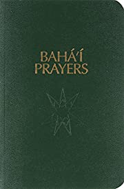 Baha'I Prayers: A Selection of Prayers af…