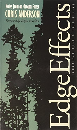 Edge Effects: Notes From An Oregon Forest (American Land & Life), Anderson, Chris